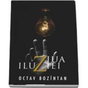 Ziua iluziei de Octav Bozintan