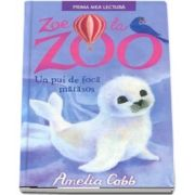 Zoe la zoo (Un pui de foca matasos) de Amelia Cobb
