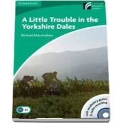 A Little Trouble in the Yorkshire Dales Level 3 Lower-intermediate Book with CD-ROM and Audio CD de Richard MacAndrew