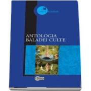 Antologia baladei culte - Studiu introductiv, selectie a textelor si note biobibliografice de Mircea V. Ciobanu