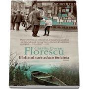 Barbatul care aduce fericirea - Catalin Dorian Florescu - Traducere de Mariana Barbulescu