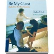 Be My Guest Student's Book - English for the Hotel Industry (Francis O'Hara )