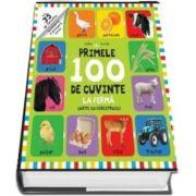 Bebe invata primele 100 de cuvinte. LA FERMA - carte cu ferestruici - Editie cu coperti cartonate
