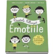Caietele Filliozat - Emotiile. 100 de activitati cu autocolante pentru a descoperi ce simti! de Filliozat Isabelle