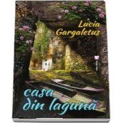 Casa din laguna de Lucia Gargaletus