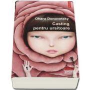 Casting pentru ursitoare de Ohara Donovetsky - Colectia Ego Proza