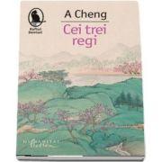 Cei trei regi de A Cheng - Colectia Raftul Denisei