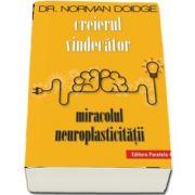 Creierul vindecator. Miracolul neuroplasticitatii de Norman Doidge