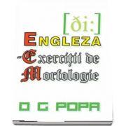 E. E. M. - Engleza, exercitii de morfologie de O. G. Popa