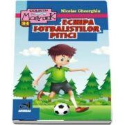 Echipa fotbalistilor pitici - Nicolea Gheorghiu (Colectia Moby Dick)