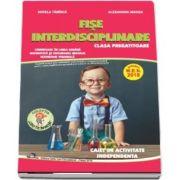 Fise interdisciplinare pentru clasa pregatitoare, caiet de activitate independenta. Comunicare in limba romana, matematica si explorarea mediului, dezvoltare personala