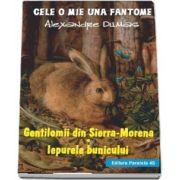 Gentilomii din Sierra-Morena. Iepurele bunicului de Alexandre Dumas