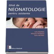 Ghid de neonatologie pentru asistente de Iulia Negrea