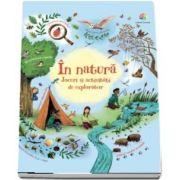 In natura. Jocuri si activitati de explorator - Editie ilustrata