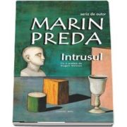 Intrusul de Marin Preda - Cu o prefata de Eugen Simion