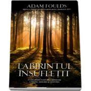 Labirintul insufletit de Adam Foulds
