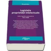 Legislatia proprietatii intelectuale. Editie ingrijita si adnotata de Doru Traila (Editie actualizata la 5 mai 2018)