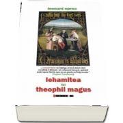 Lehamitea lui Teophil Magus de Leonard Oprea