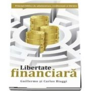 Libertate financiara - Carlos Biaggi