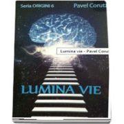 Pavel Corut, Lumina vie - Seria Origini 6