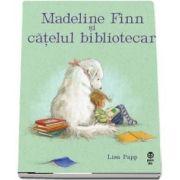 Madeline Finn si catelul bibliotecar de Lisa Papp
