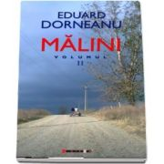 Malini (volumul II) de Eduard Dorneanu