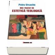 Mic tratat de estetica teologica de Petru Ursache
