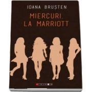 Miercuri, la Marriott de Ioana Brusten