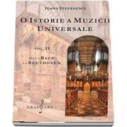 O istorie a muzicii universale, volumul II - De la Bach la Beethoven de Ioana Stefanescu