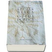 Opera poetica de Lucian Blaga - Editia a III-a - Prefata de George Gana