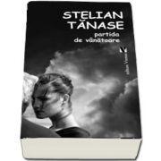 Partida de vanatoare de Stelian Tanase