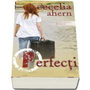 Perfecti - Continuarea romanului Defecti de Cecelia Ahern