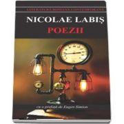 Poezii - Nicolae Labis. Cu o prefata de Eugen Simion - Colectia Literatura Romana Contemporana