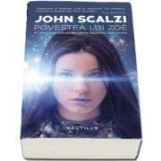 Povestea lui Zoe de John Scalzi - Al patrulea volum din seria Razboiul Batranilor