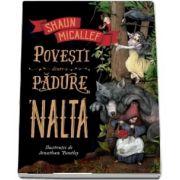 Povesti dintr-o padure 'nalta - Shaun Micallef - Traducere de Ianina Marinescu