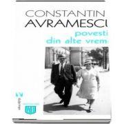 Povestiri din alte vremi de Constantin Avramescu