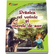 Praslea cel voini si merele de aur de Petre Ispirescu - Colectia, lecturi pentru copii isteti