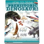 Prehistoric Dinosaurs de Jennifer Bell (How to draw)