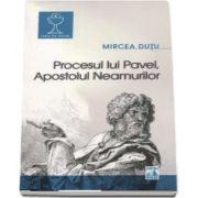 Procesul lui Pavel. Apostolul neamurilor de Mircea Dutu