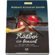 Razboi cu bunicul de Robert Kimmel Smith