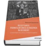 Receptarea Parintilor greci ai Bisericii in Occident. Contributia lui Ioan Scotus Eriugena de Edouard Jeauneau