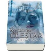 Regina de clestar de Bogdan Ispas (Seria Fiicele Lunii 2)