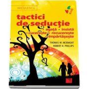 Tactici de seductie, agata, insista, cucereste, recucereste, impartaseste de Thomas W. McKnight