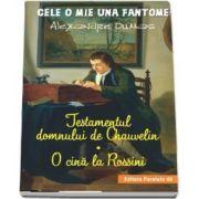 Testamentul domnului de Chauvelin. O cina la Rossini de Alexandre Dumas