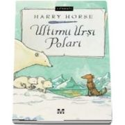 Ultimii ursi polari de Harry Horse