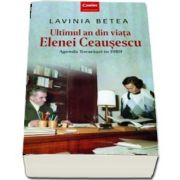 Ultimul an din viata Elenei Ceausescu - Agenda Tovarasei in 1989