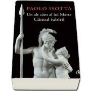 Un alt cant al lui Marte. Cantul iubirii - Paolo Isotta