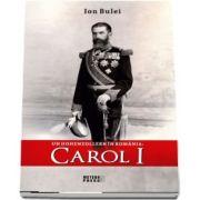 Un Hohenzollern in Romania: Carol I de Ion Bulei
