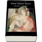 What Maisie Knew de Henry James