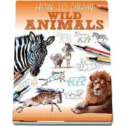 Wild Animals - Jennifer Bell (How to Draw)
